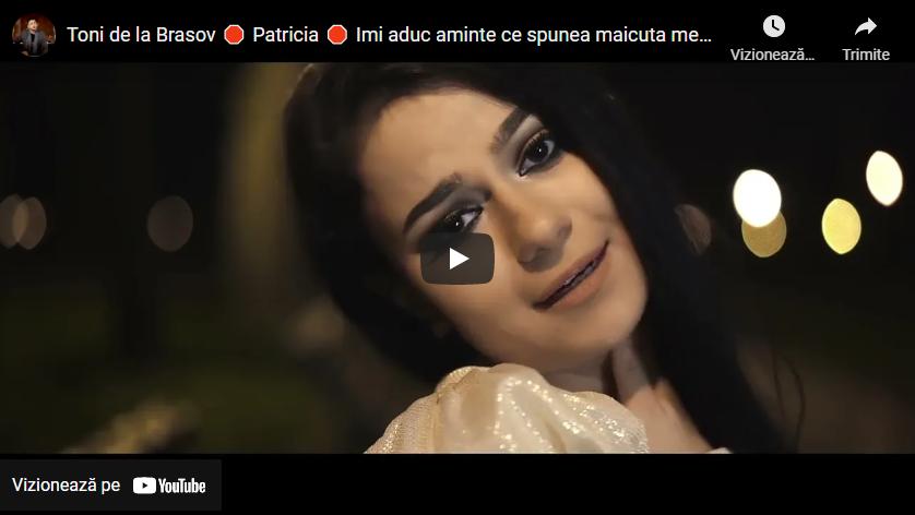Toni de la Brasov 🛑 Patricia 🛑 Imi aduc aminte ce spunea maicuta mea 🛑